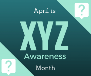 XYZ Awareness Month?