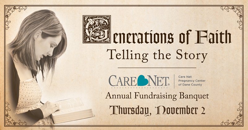 Generations of Faith: Telling the Story - Care Net's Annual Fundraising Banquet