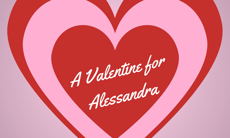 A Valentine for Alessandra